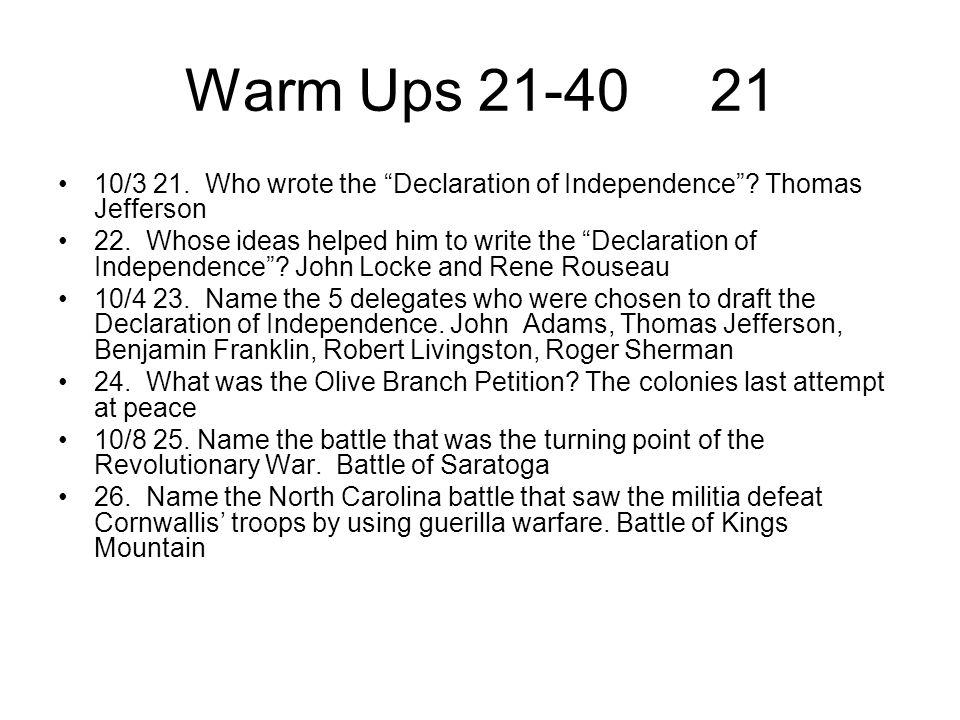 Warm Ups 21-40 21 10/3 21. Who wrote the Declaration of Independence Thomas Jefferson.
