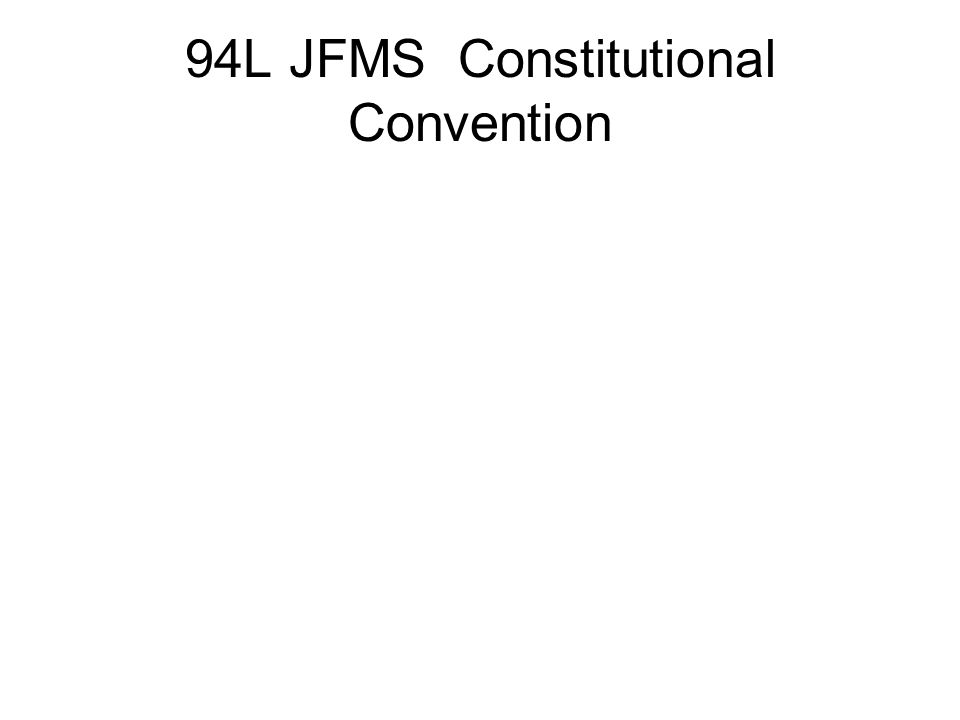 94L JFMS Constitutional Convention