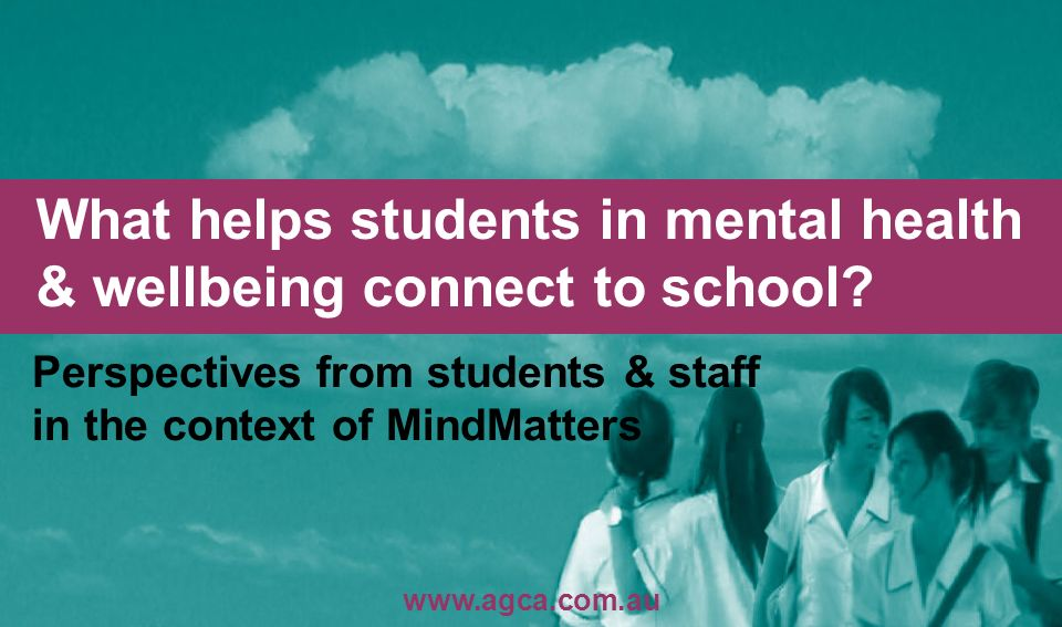 What helps students in mental health & wellbeing connect to school