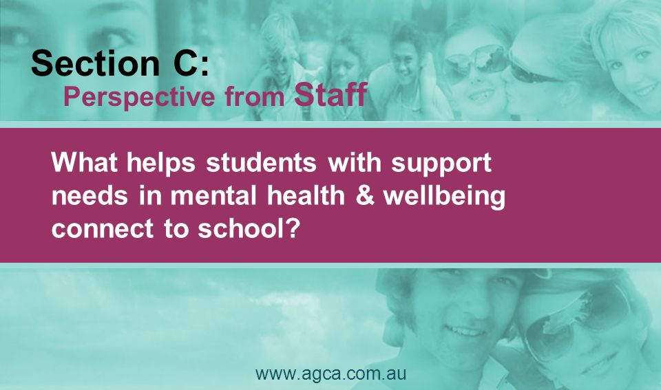 Section C: Perspective from Staff What helps students with support