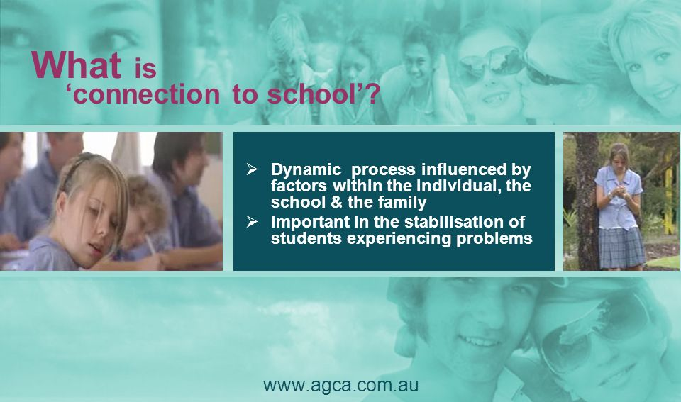 What is 'connection to school' www.agca.com.au