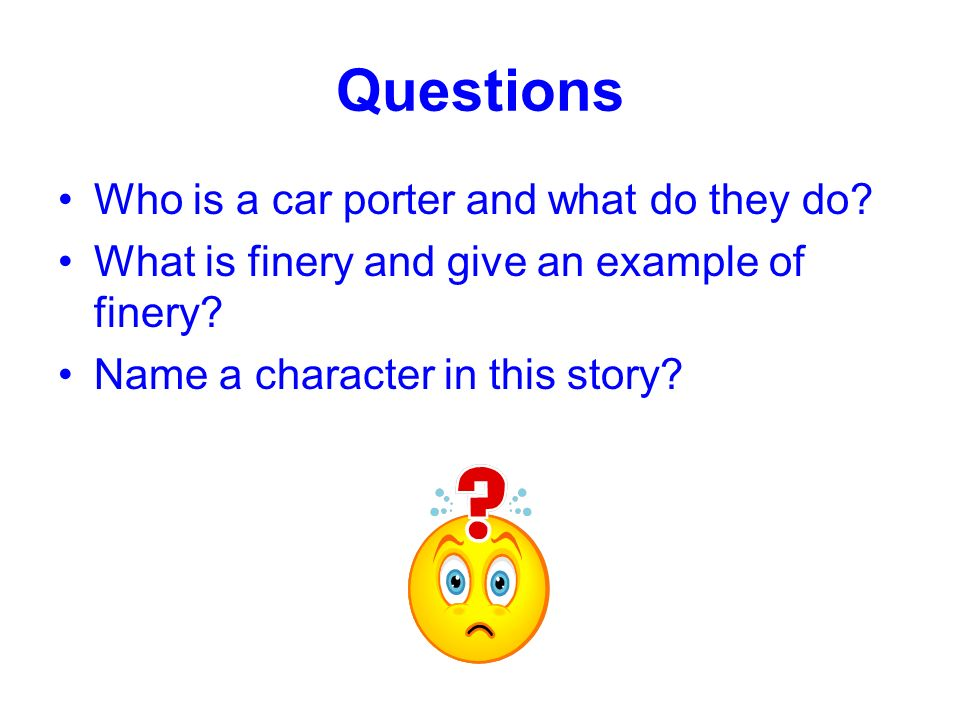 Questions Who is a car porter and what do they do