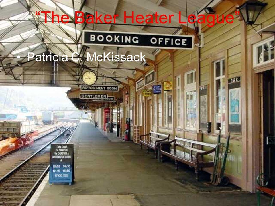 The Baker Heater League
