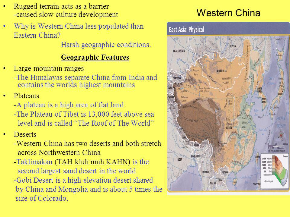 Western China Rugged terrain acts as a barrier