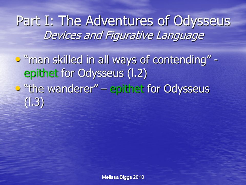 Part I: The Adventures of Odysseus Devices and Figurative Language