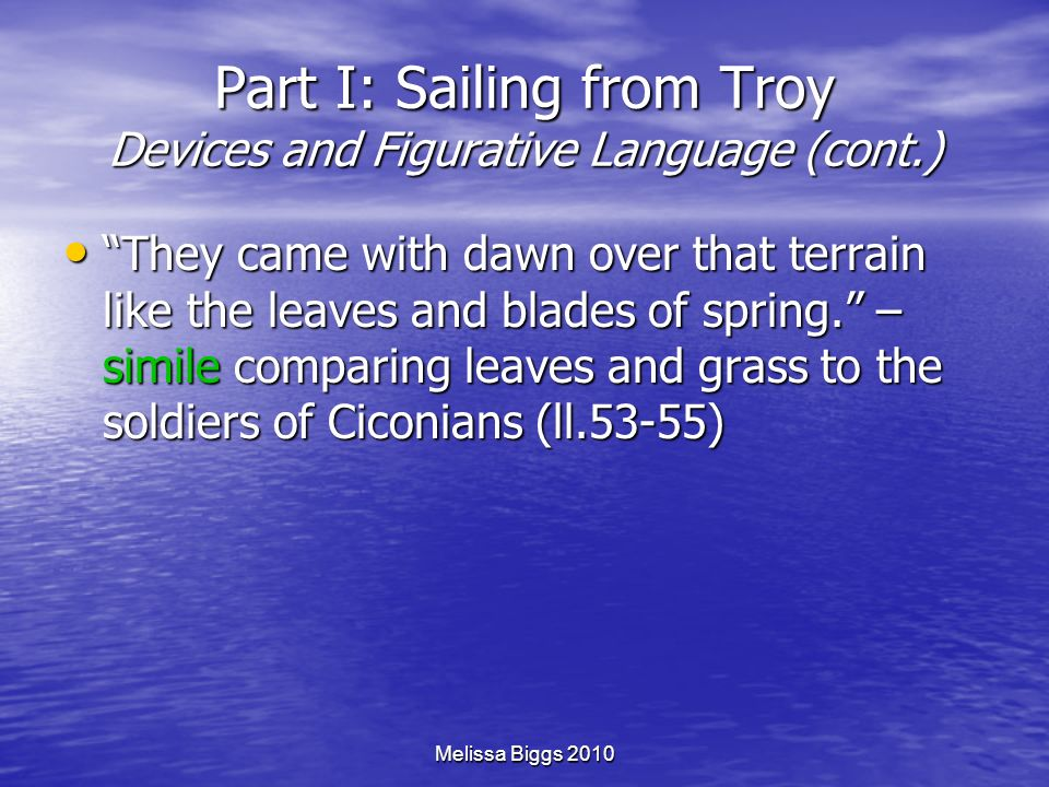 Part I: Sailing from Troy Devices and Figurative Language (cont.)