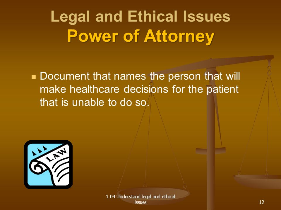 Legal and Ethical Issues Power of Attorney