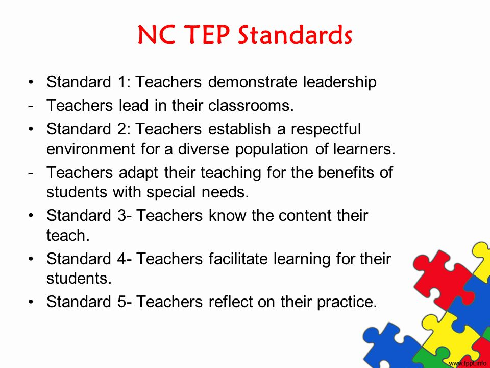 NC TEP Standards Standard 1: Teachers demonstrate leadership