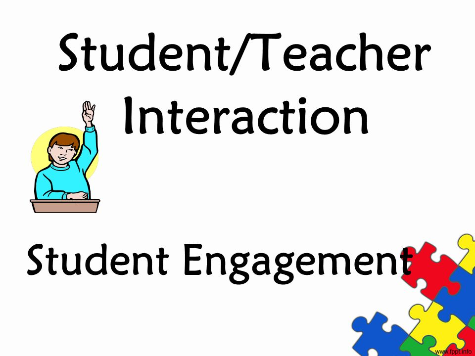 Student/Teacher Interaction