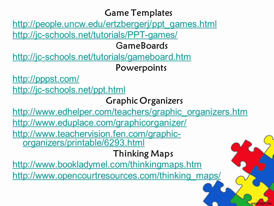 Game Templates http://people.uncw.edu/ertzbergerj/ppt_games.html. http://jc-schools.net/tutorials/PPT-games/