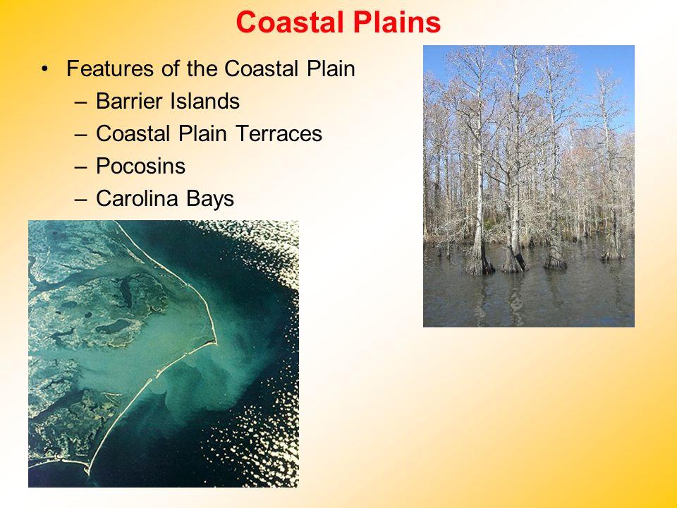 Coastal Plains Features of the Coastal Plain Barrier Islands