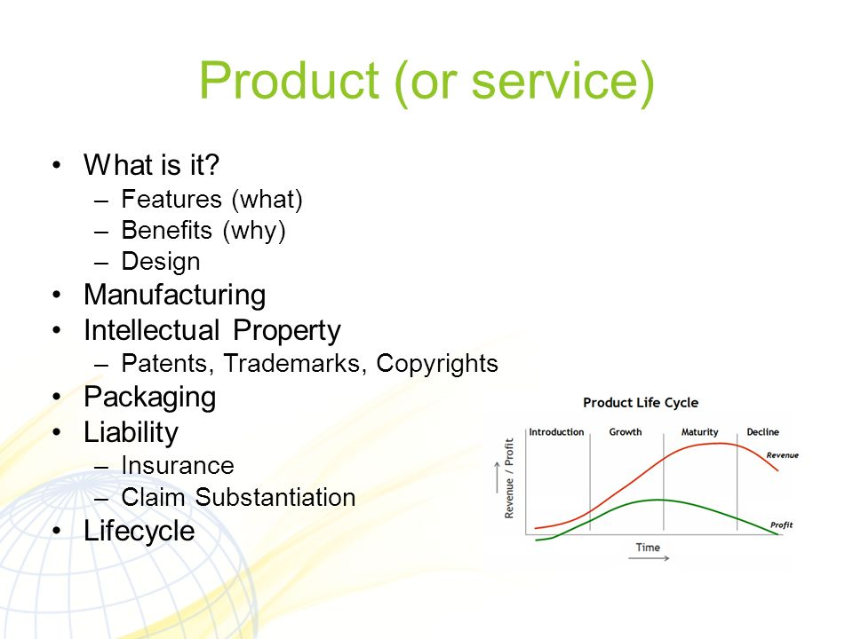 Product (or service) What is it Manufacturing Intellectual Property