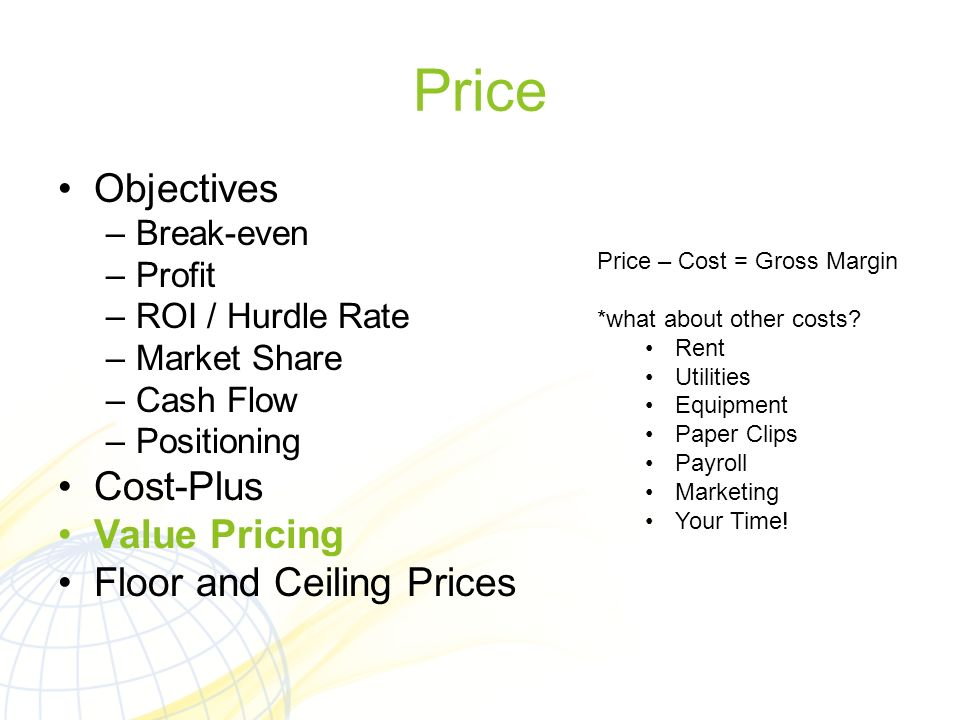 Price Objectives Cost-Plus Value Pricing Floor and Ceiling Prices