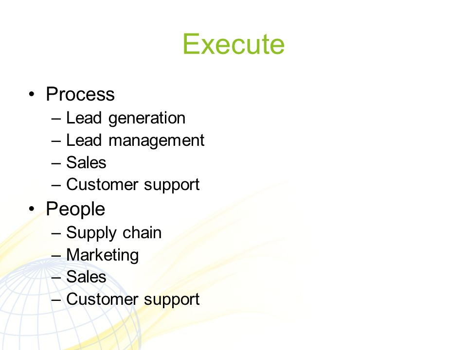 Execute Process People Lead generation Lead management Sales
