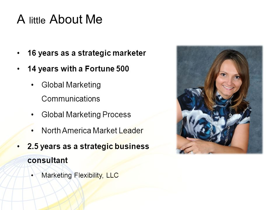 A little About Me 16 years as a strategic marketer
