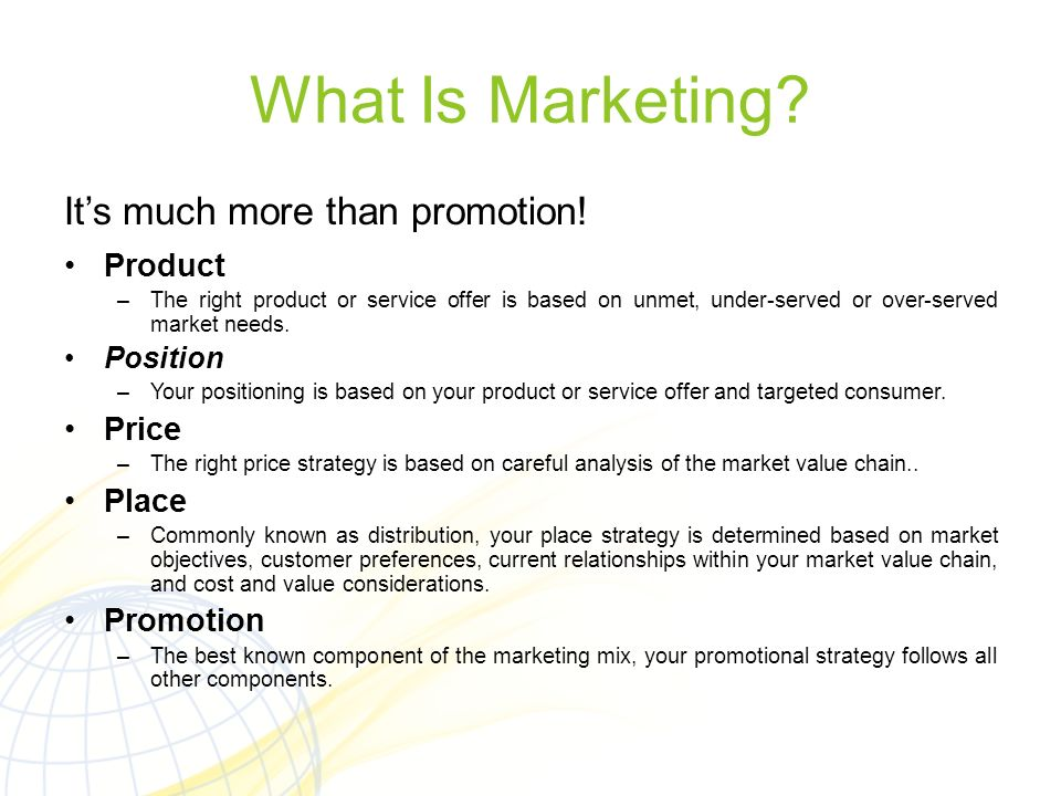 What Is Marketing It's much more than promotion! Product Price Place