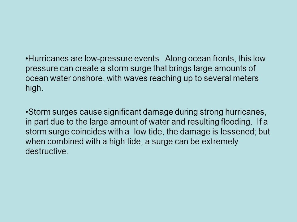 Hurricanes are low-pressure events