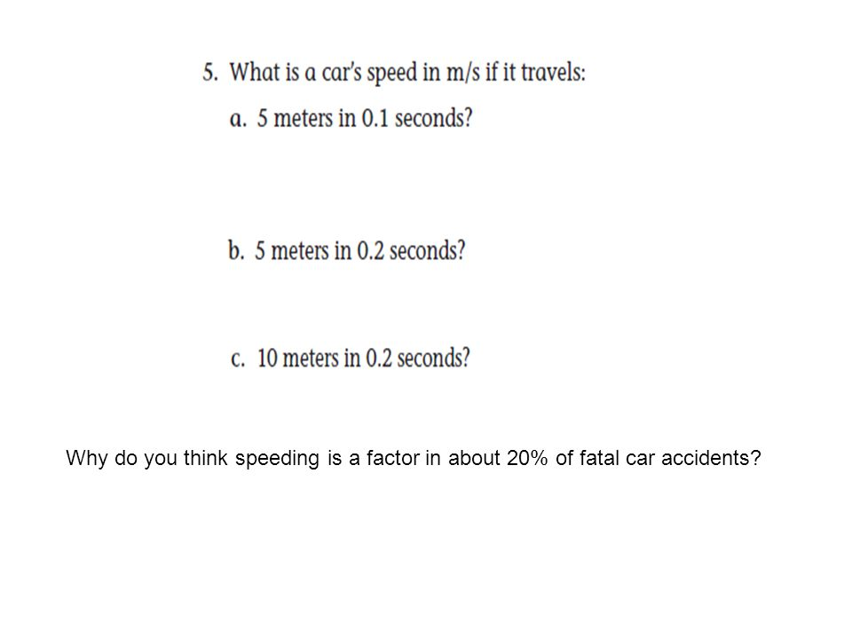 Why do you think speeding is a factor in about 20% of fatal car accidents