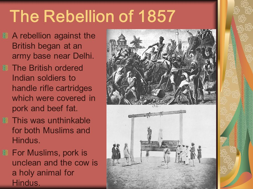 The Rebellion of 1857 A rebellion against the British began at an army base near Delhi.