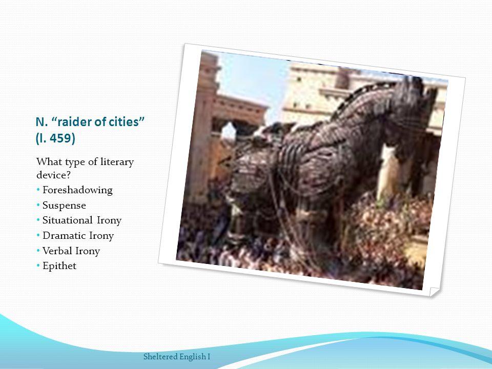 N. raider of cities (l. 459)