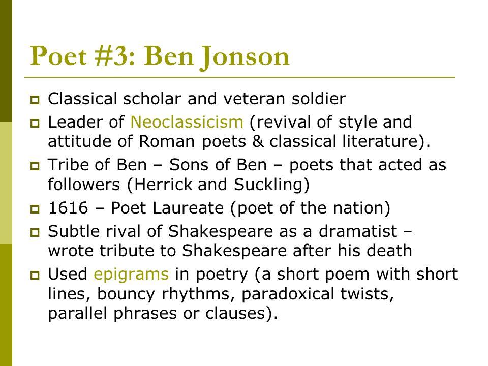 Poet #3: Ben Jonson Classical scholar and veteran soldier