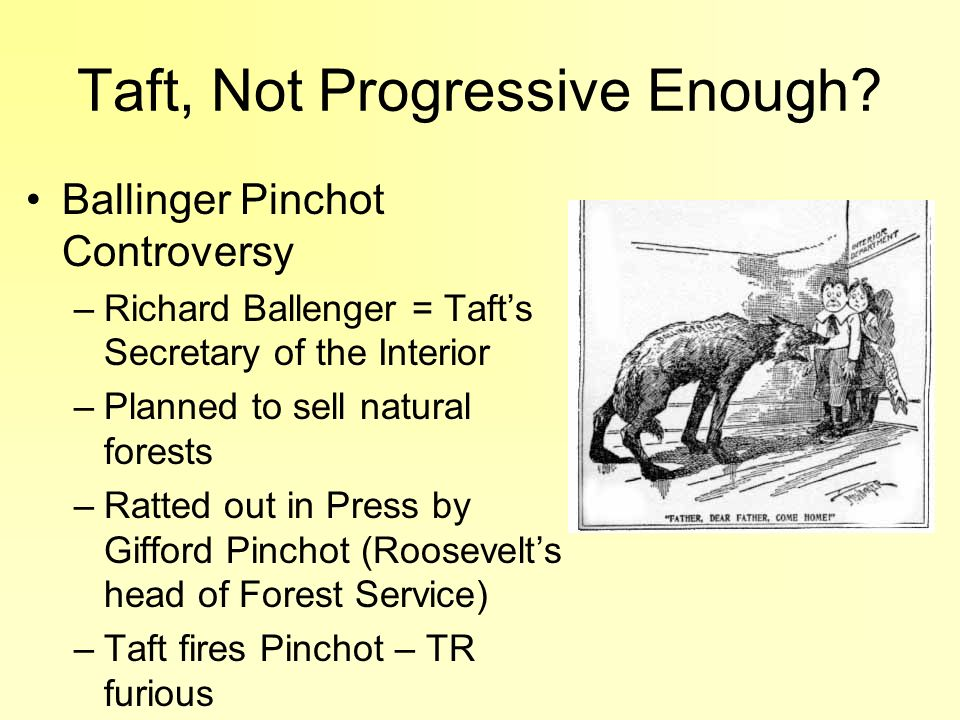 Taft, Not Progressive Enough