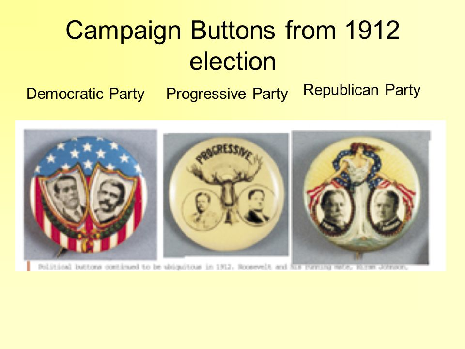 Campaign Buttons from 1912 election