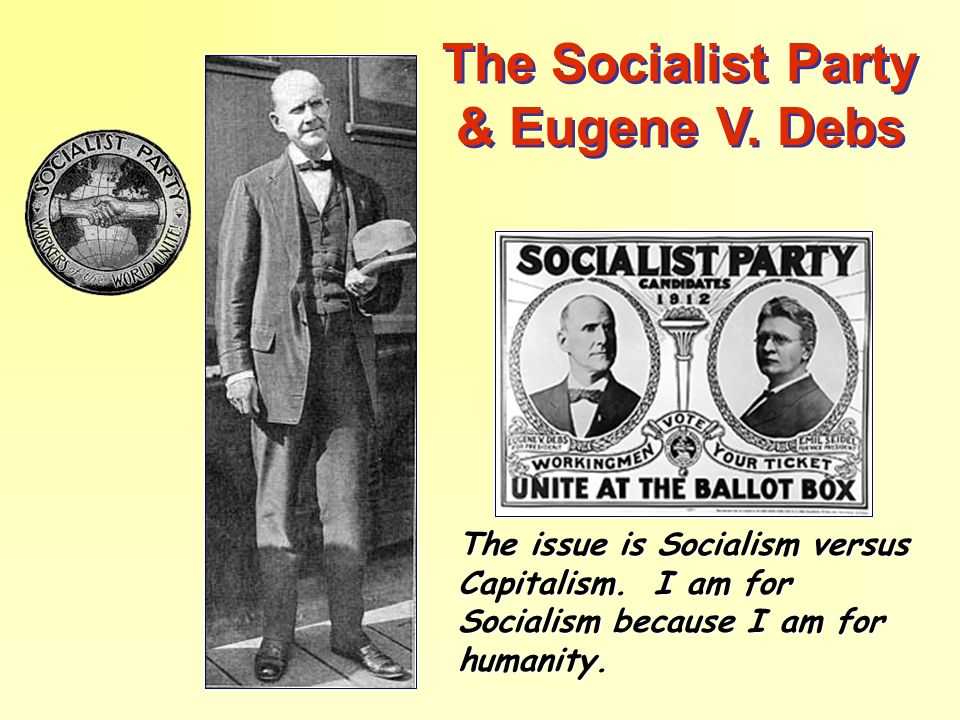 The Socialist Party & Eugene V. Debs