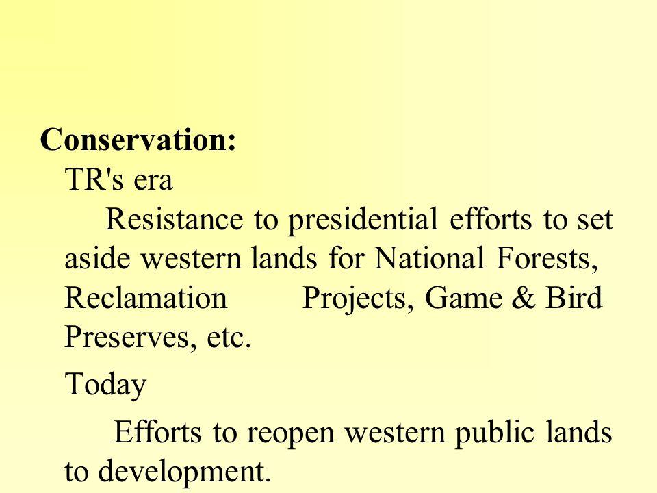 Conservation: TR s era.