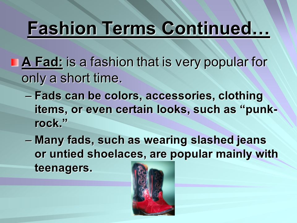 Fashion Terms Continued…