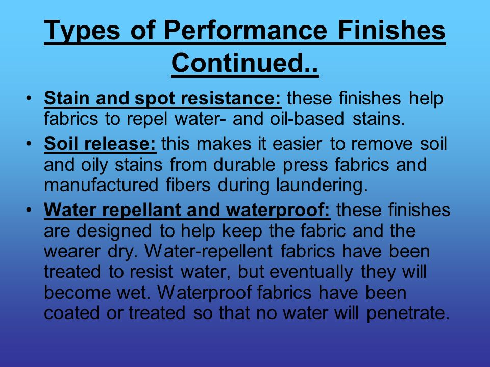Types of Performance Finishes Continued..