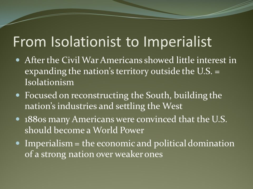 From Isolationist to Imperialist