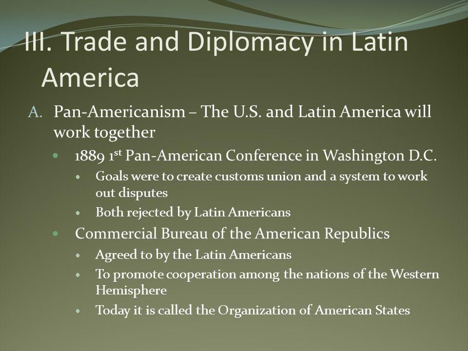 III. Trade and Diplomacy in Latin America