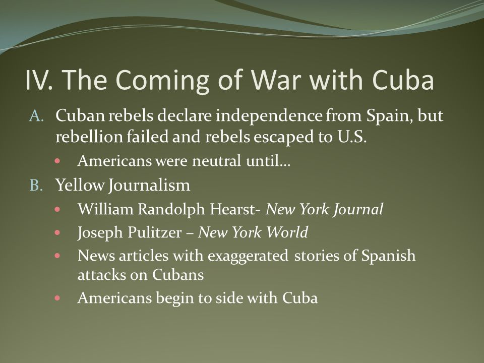 IV. The Coming of War with Cuba