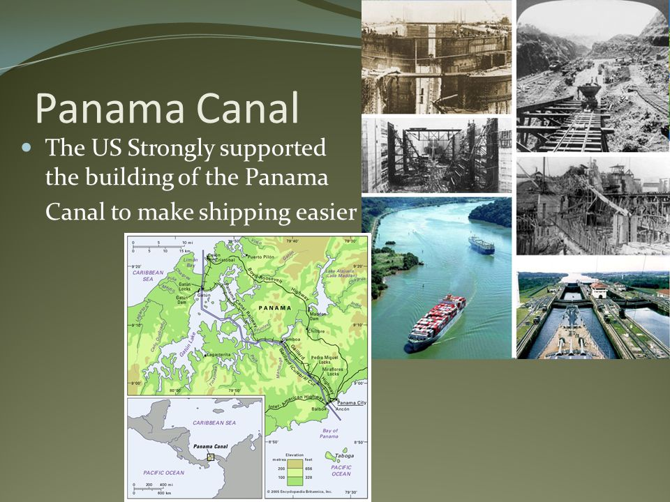 Panama Canal The US Strongly supported the building of the Panama