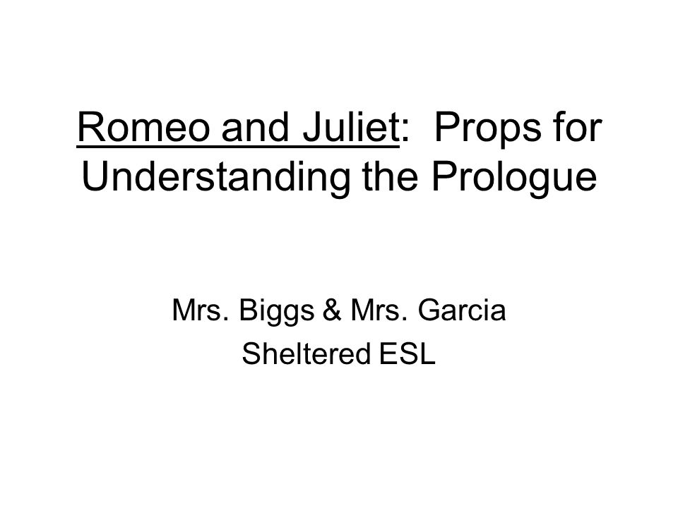 Romeo and Juliet: Props for Understanding the Prologue