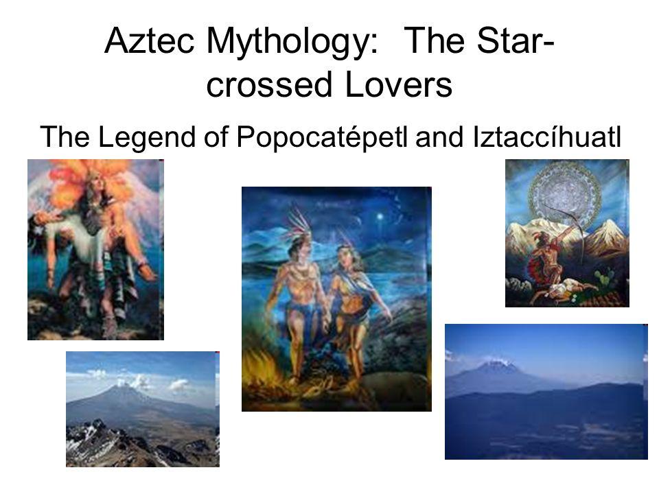 Aztec Mythology: The Star-crossed Lovers