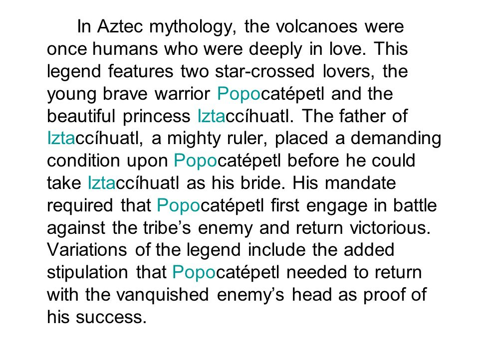 In Aztec mythology, the volcanoes were once humans who were deeply in love.