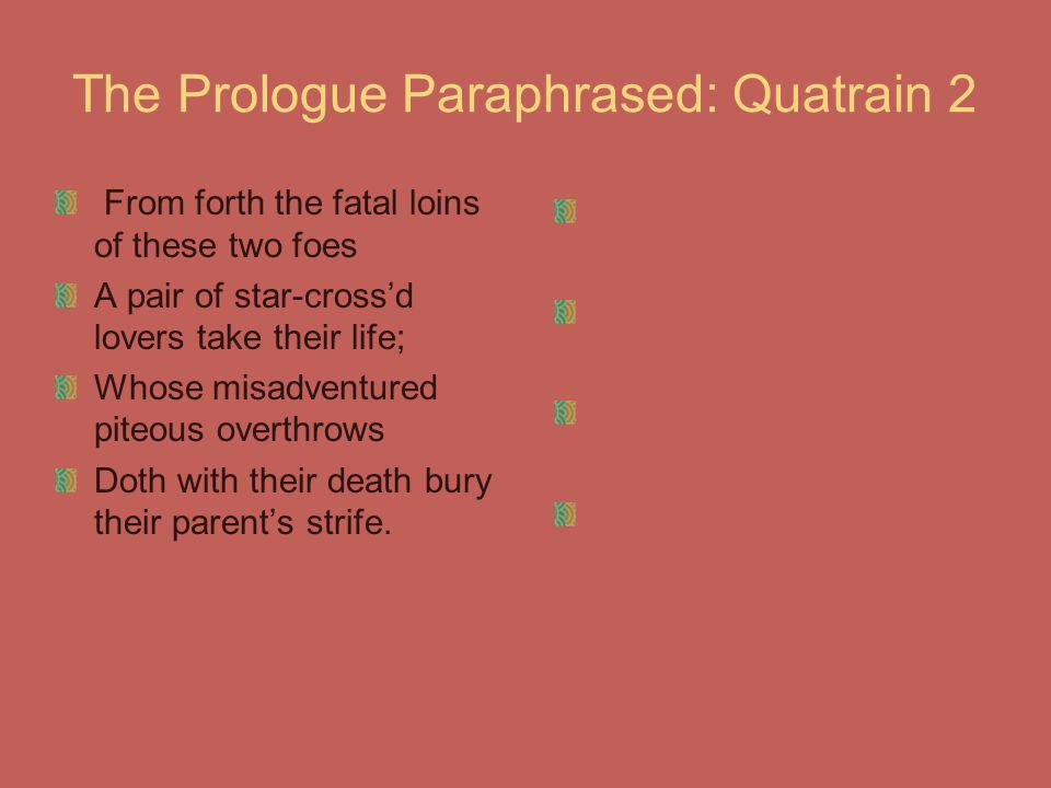 The Prologue Paraphrased: Quatrain 2