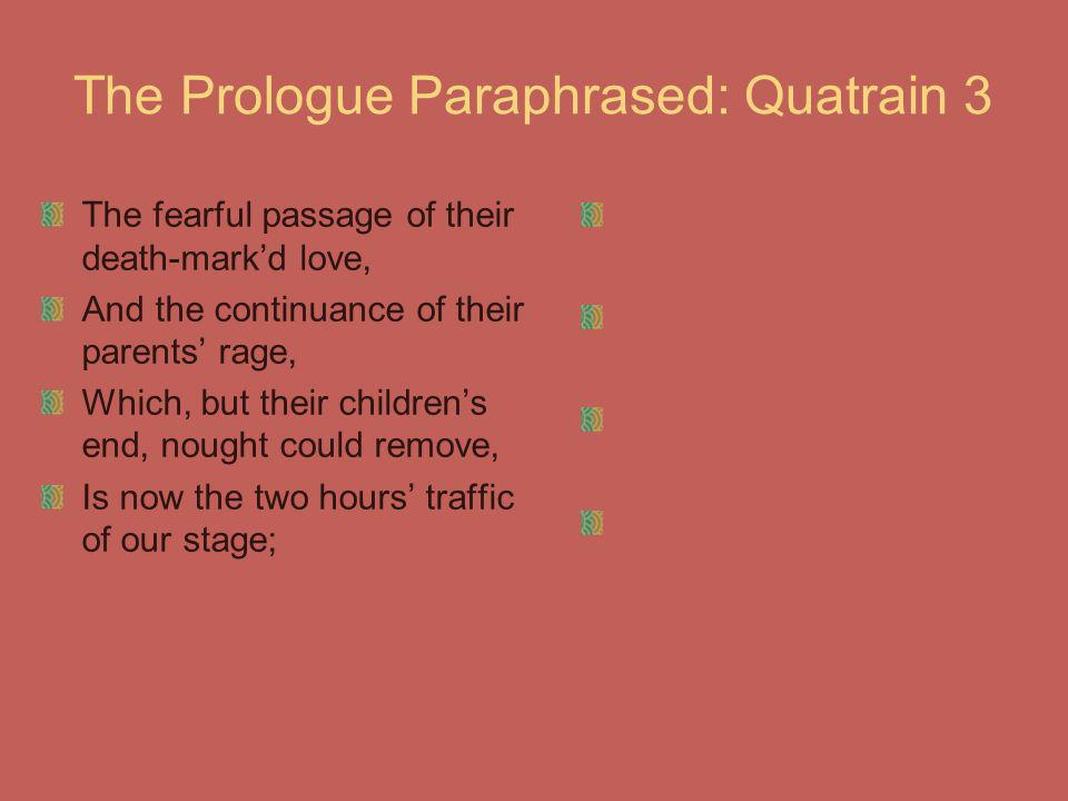 The Prologue Paraphrased: Quatrain 3