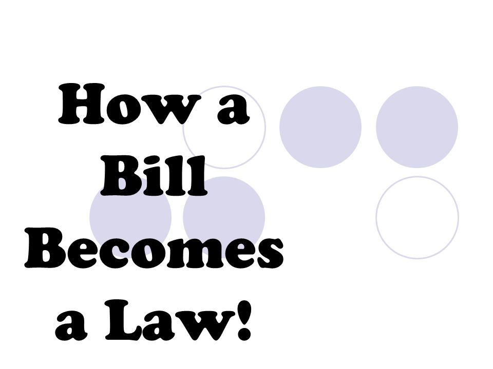 How a Bill Becomes a Law!