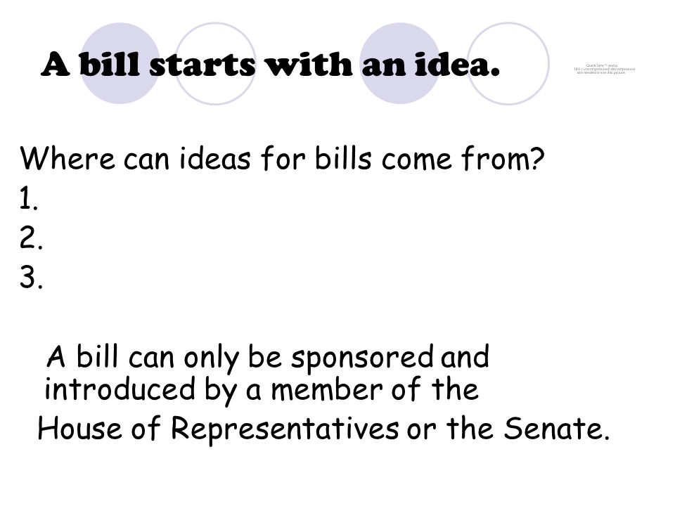 A bill starts with an idea.