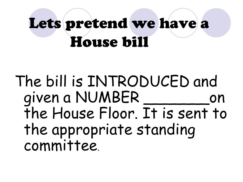 Lets pretend we have a House bill
