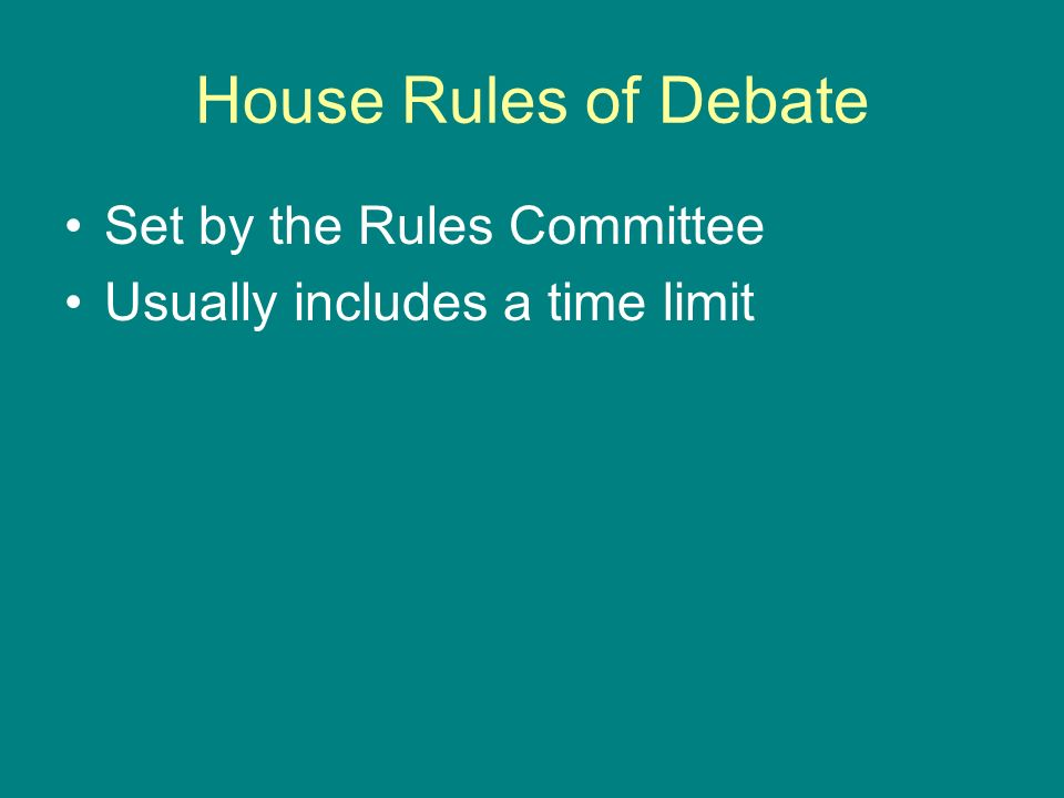 House Rules of Debate Set by the Rules Committee