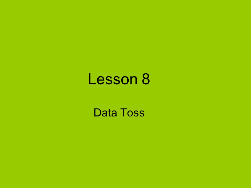 Lesson 8 Data Toss