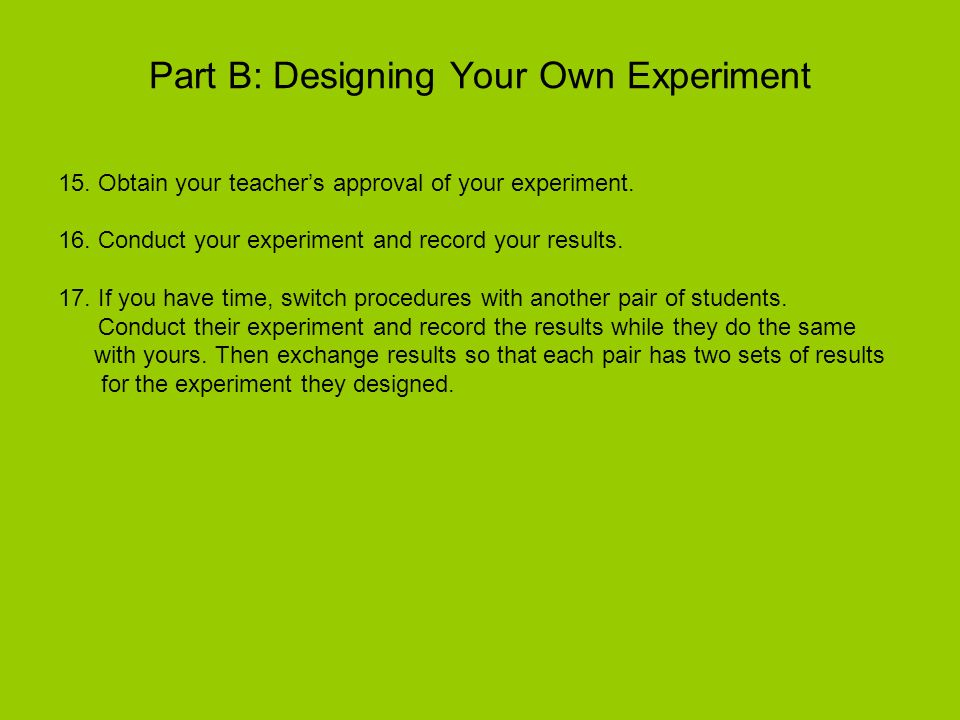 Part B: Designing Your Own Experiment