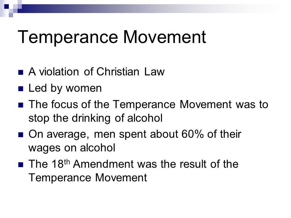 Temperance Movement A violation of Christian Law Led by women