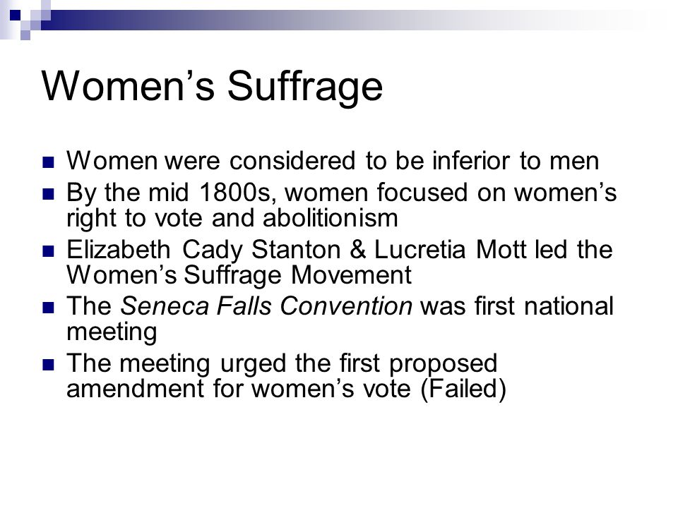 Women's Suffrage Women were considered to be inferior to men