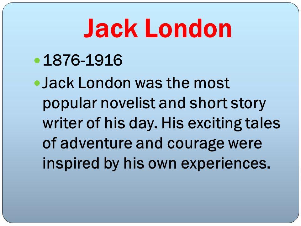 Jack London 1876-1916.