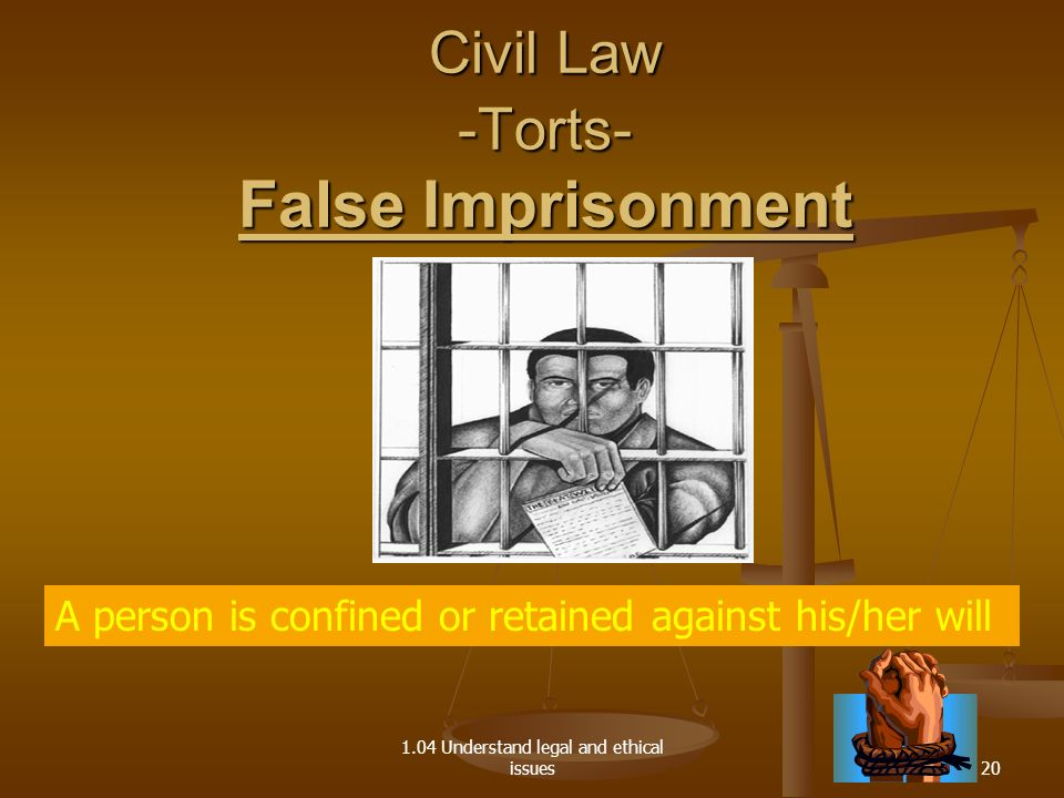 Civil Law -Torts- False Imprisonment